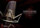 Habana Radio: La Voz del Patrimonio Cubano